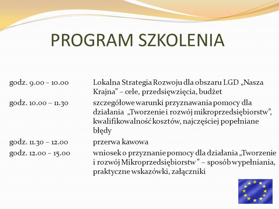 godz. 9.00 – 10.00Lokalna Strategia Rozwoju dla obszaru LGD Nasza Krajna – cele, przedsięwzięcia, budżet godz. 10.00 – 11.30szczegółowe warunki przyzn