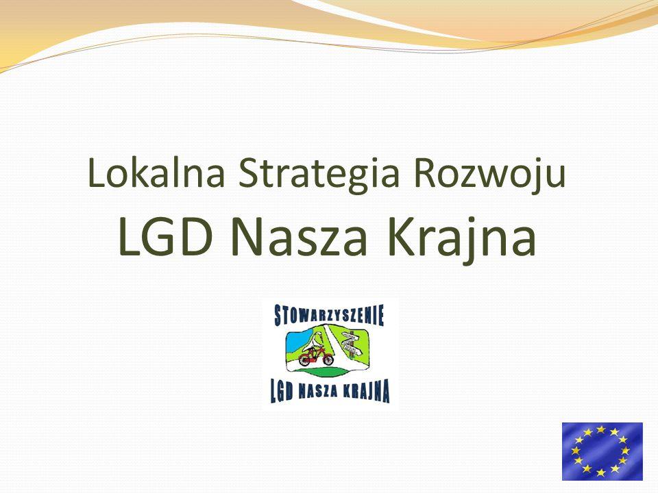 Lokalna Strategia Rozwoju LGD Nasza Krajna
