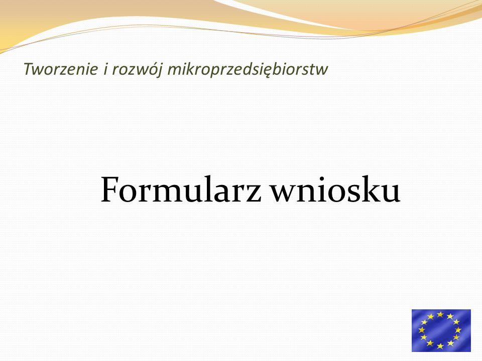 Formularz wniosku Tworzenie i rozwój mikroprzedsiębiorstw