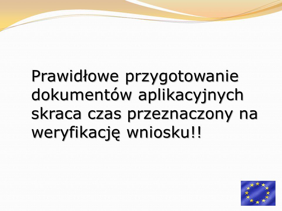 Prawidłowe przygotowanie dokumentów aplikacyjnych skraca czas przeznaczony na weryfikację wniosku!!