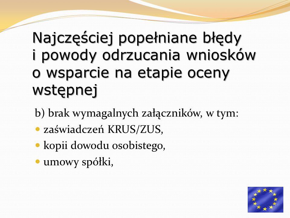 b) brak wymagalnych załączników, w tym: zaświadczeń KRUS/ZUS, kopii dowodu osobistego, umowy spółki, Najczęściej popełniane błędy i powody odrzucania