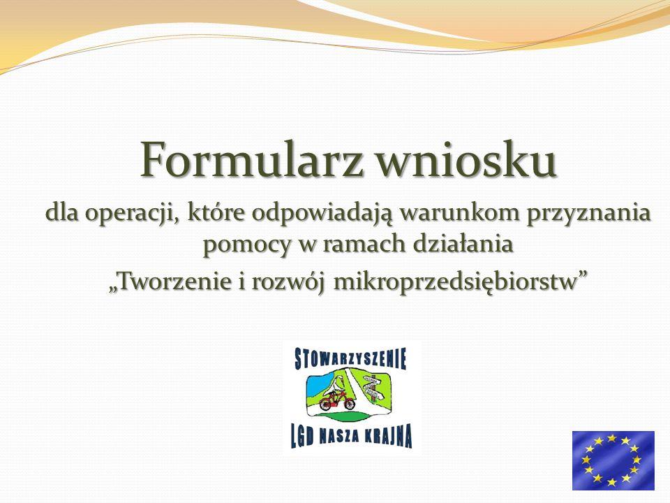 Formularz wniosku dla operacji, które odpowiadają warunkom przyznania pomocy w ramach działania Tworzenie i rozwój mikroprzedsiębiorstw
