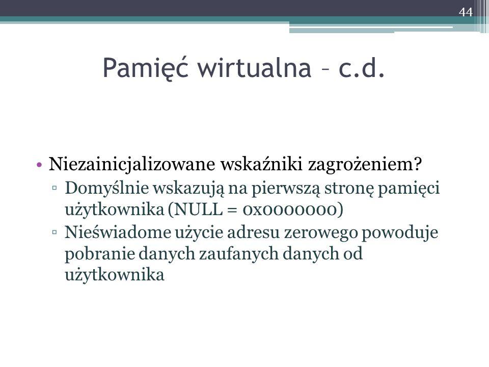 Pamięć wirtualna – c.d.Niezainicjalizowane wskaźniki zagrożeniem.