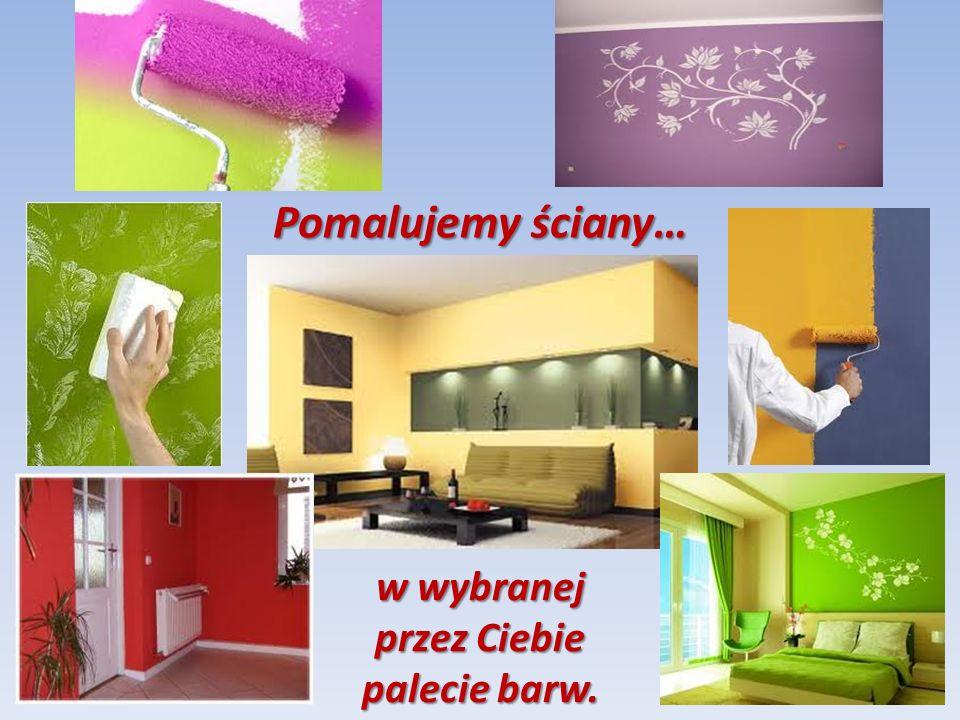 Pomalujemy ściany… w wybranej przez Ciebie palecie barw.