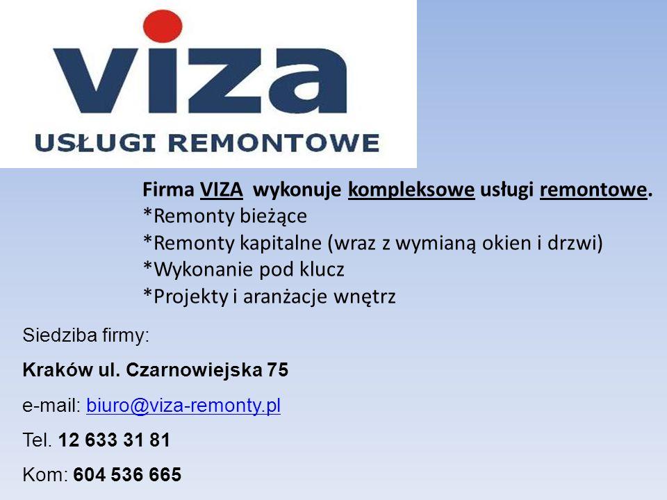 Firma VIZA wykonuje kompleksowe usługi remontowe. *Remonty bieżące *Remonty kapitalne (wraz z wymianą okien i drzwi) *Wykonanie pod klucz *Projekty i