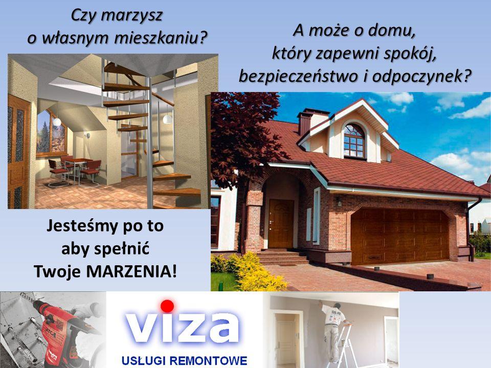 WYKO Ń CZENIE WN Ę TRZ - oferta specjalna firmy VIZA Zajmujemy się kompleksowym wykończeniem i aranżacją wnętrz.