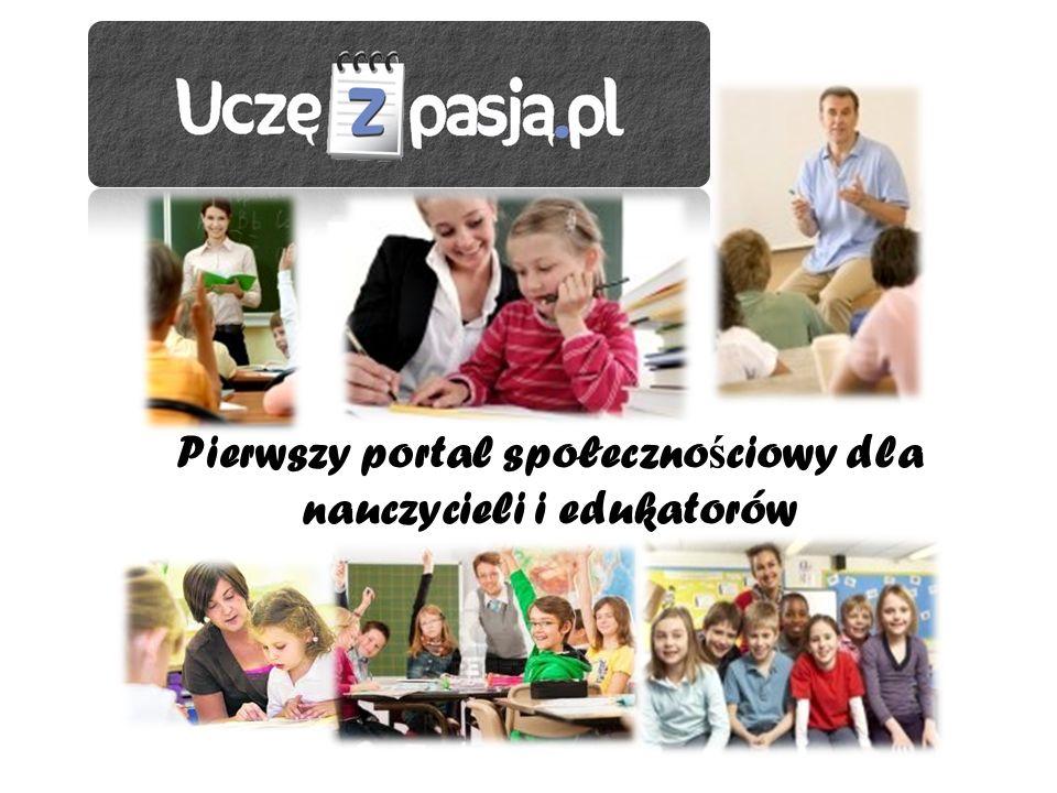 Pierwszy portal społeczno ś ciowy dla nauczycieli i edukatorów