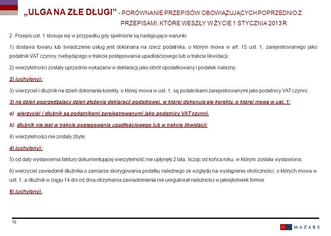 2. Przepis ust. 1 stosuje się w przypadku gdy spełnione są następujące warunki: 1) dostawa towaru lub świadczenie usług jest dokonana na rzecz podatni