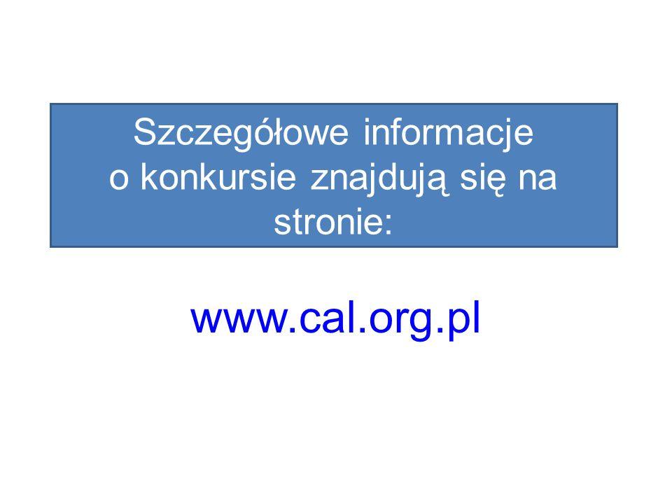 Szczegółowe informacje o konkursie znajdują się na stronie: www.cal.org.pl