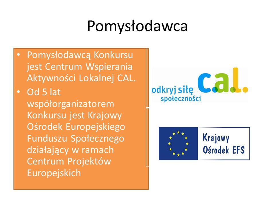 Pomysłodawca Pomysłodawcą Konkursu jest Centrum Wspierania Aktywności Lokalnej CAL.