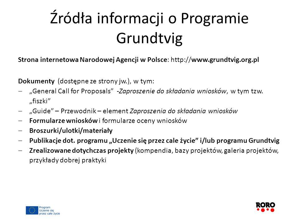 Źródła informacji o Programie Grundtvig Strona internetowa Narodowej Agencji w Polsce: http://www.grundtvig.org.pl Dokumenty (dostępne ze strony jw.),