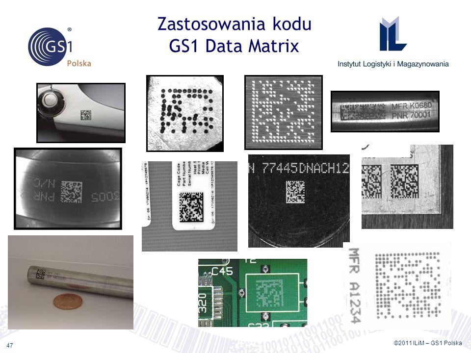 ©2011 ILiM – GS1 Polska 47 Zastosowania kodu GS1 Data Matrix