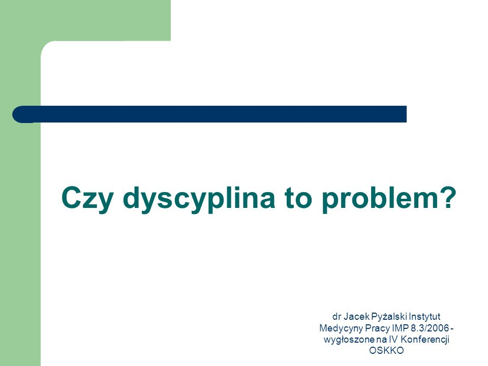 dr Jacek Pyżalski Instytut Medycyny Pracy IMP 8.3/2006 - wygłoszone na IV Konferencji OSKKO A może uległość .
