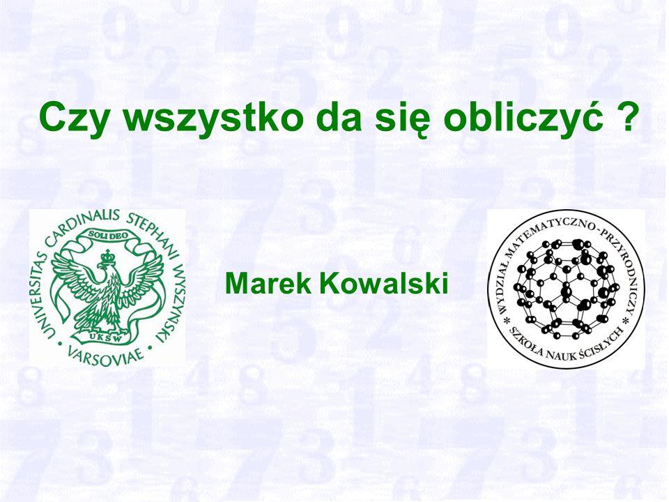 Czy wszystko da się obliczyć Marek Kowalski