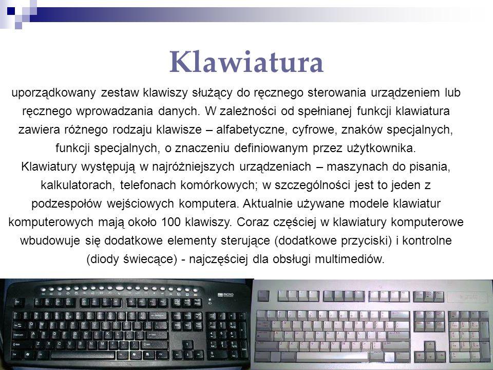 Klawiatura uporządkowany zestaw klawiszy służący do ręcznego sterowania urządzeniem lub ręcznego wprowadzania danych. W zależności od spełnianej funkc