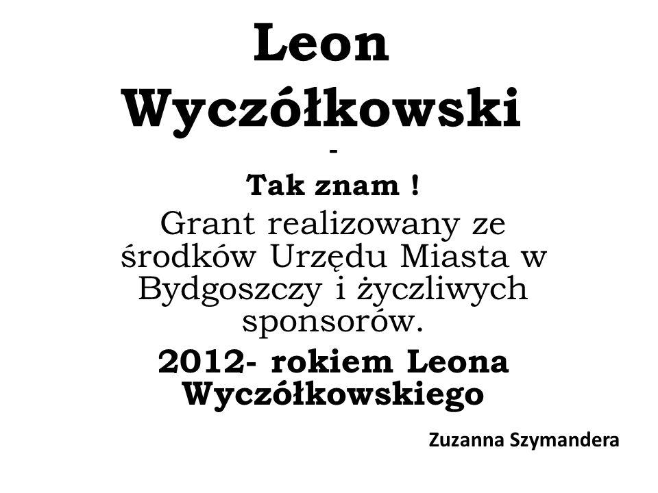 Leon Wyczółkowski - Tak znam .