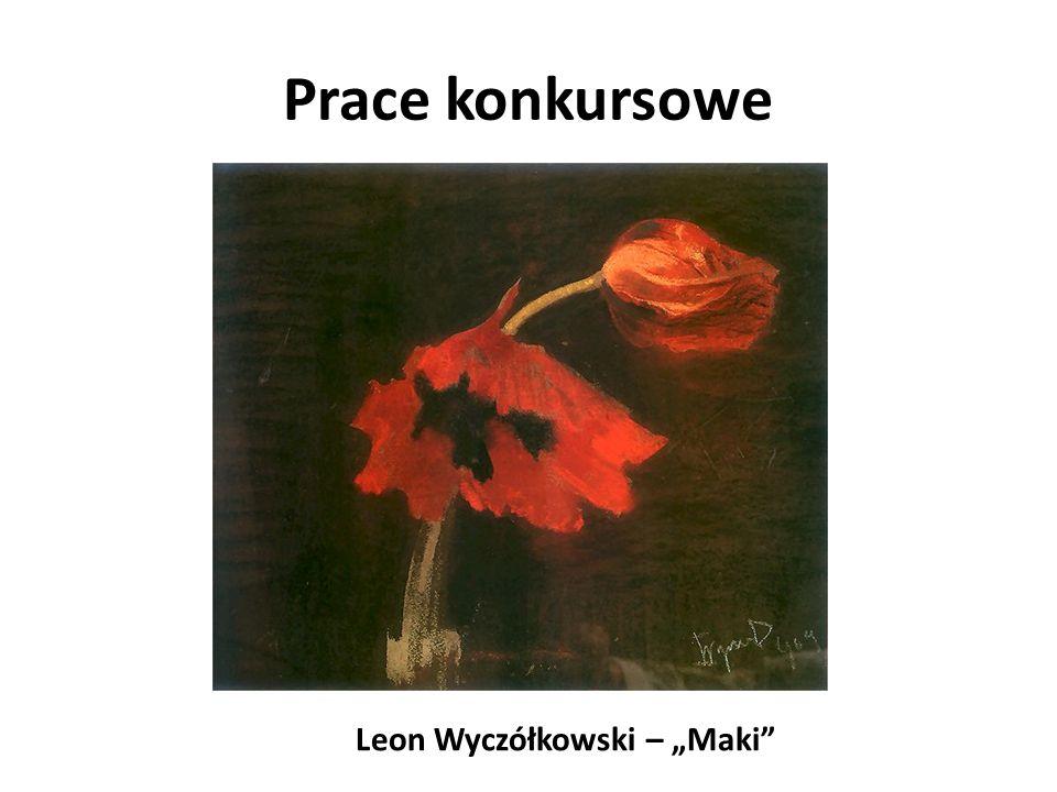 Prace konkursowe Leon Wyczółkowski – Maki