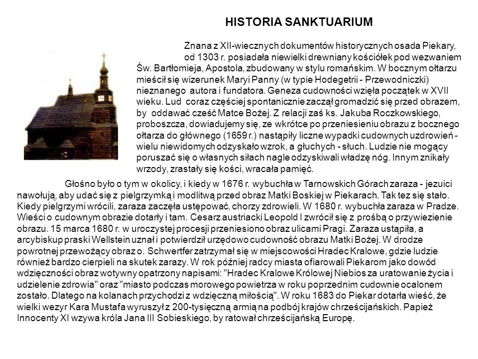HISTORIA SANKTUARIUM Znana z XII-wiecznych dokumentów historycznych osada Piekary, od 1303 r.