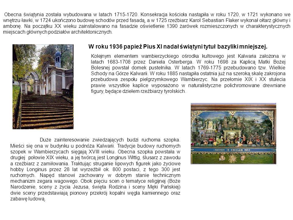 Obecna świątynia została wybudowana w latach 1715-1720. Konsekracja kościoła nastąpiła w roku 1720, w 1721 wykonano we wnętrzu ławki, w 1724 ukończono