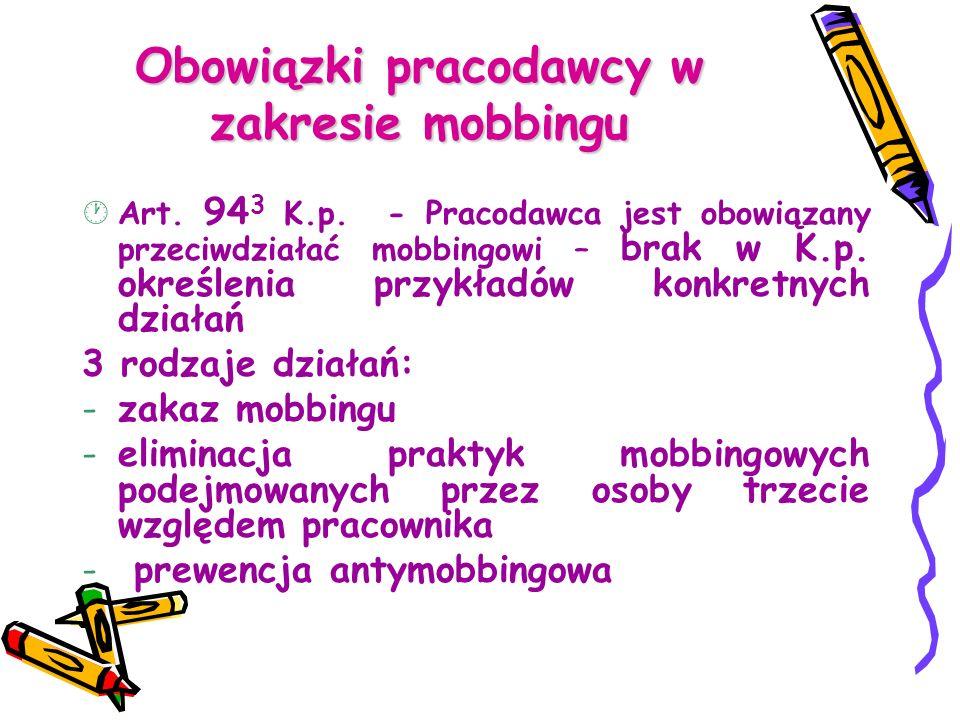 Obowiązki pracodawcy w zakresie mobbingu · Art. 94 3 K.p. - Pracodawca jest obowiązany przeciwdziałać mobbingowi – brak w K.p. określenia przykładów k