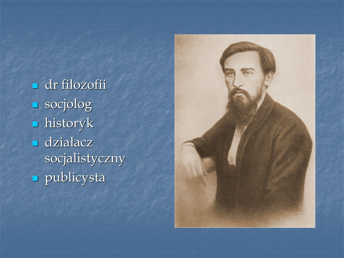 dr filozofii socjolog historyk działacz socjalistyczny publicysta