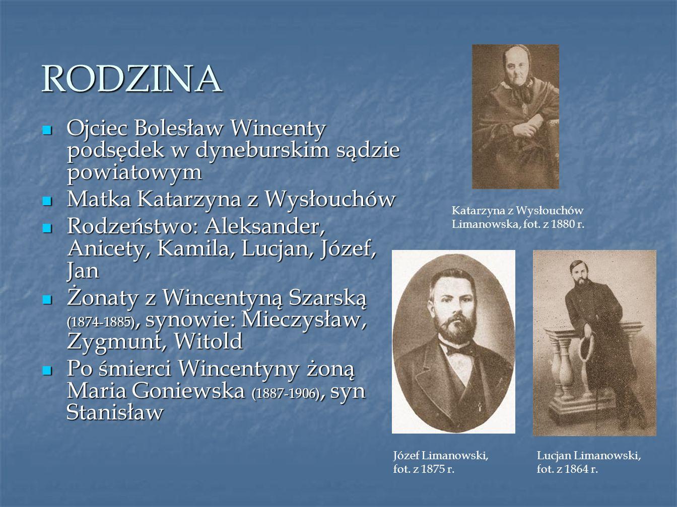 CZŁOWIEK LEGENDA Życie Bolesława Limanowskiego stanowi jedną wielką wspaniałą całość.