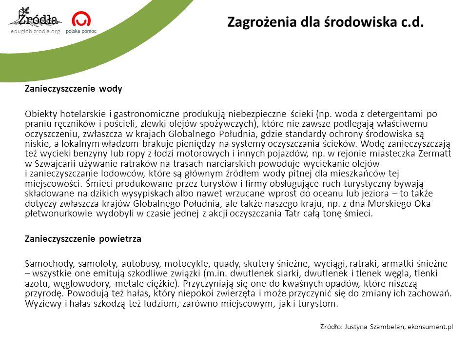 eduglob.zrodla.org Zanieczyszczenie wody Obiekty hotelarskie i gastronomiczne produkują niebezpieczne ścieki (np. woda z detergentami po praniu ręczni