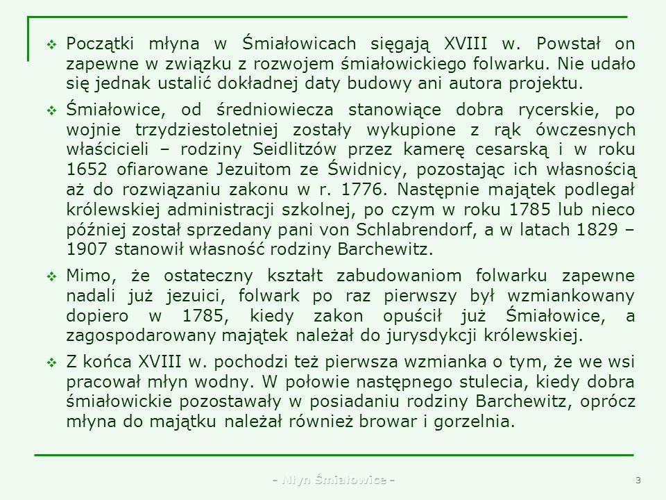 - Młyn Śmiałowice - 1 Śmiałowice Śmiałowice należą do gminy Marcinowice w województwie Dolnośląskim. Położone są na obszarze Przedgórza Sudeckiego, 20