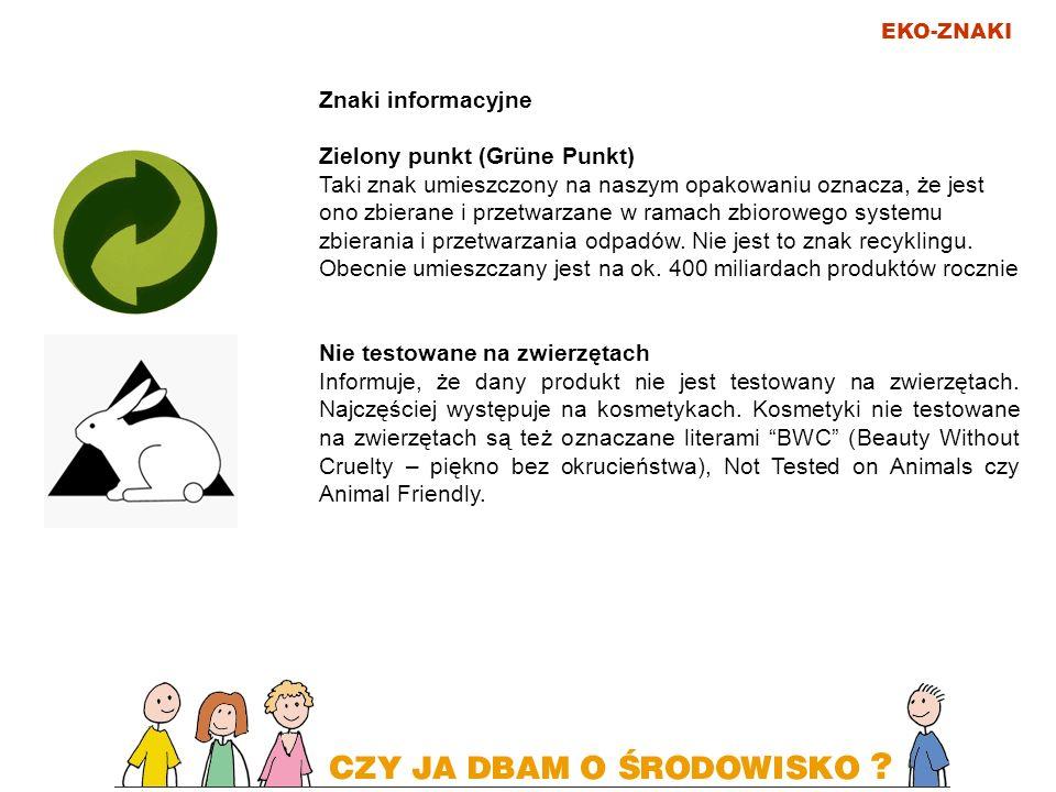 EKO-ZNAKI Znaki informacyjne Zielony punkt (Grüne Punkt) Taki znak umieszczony na naszym opakowaniu oznacza, że jest ono zbierane i przetwarzane w ram