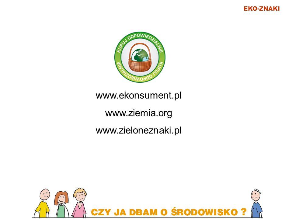 www.ekonsument.pl www.ziemia.org www.zieloneznaki.pl
