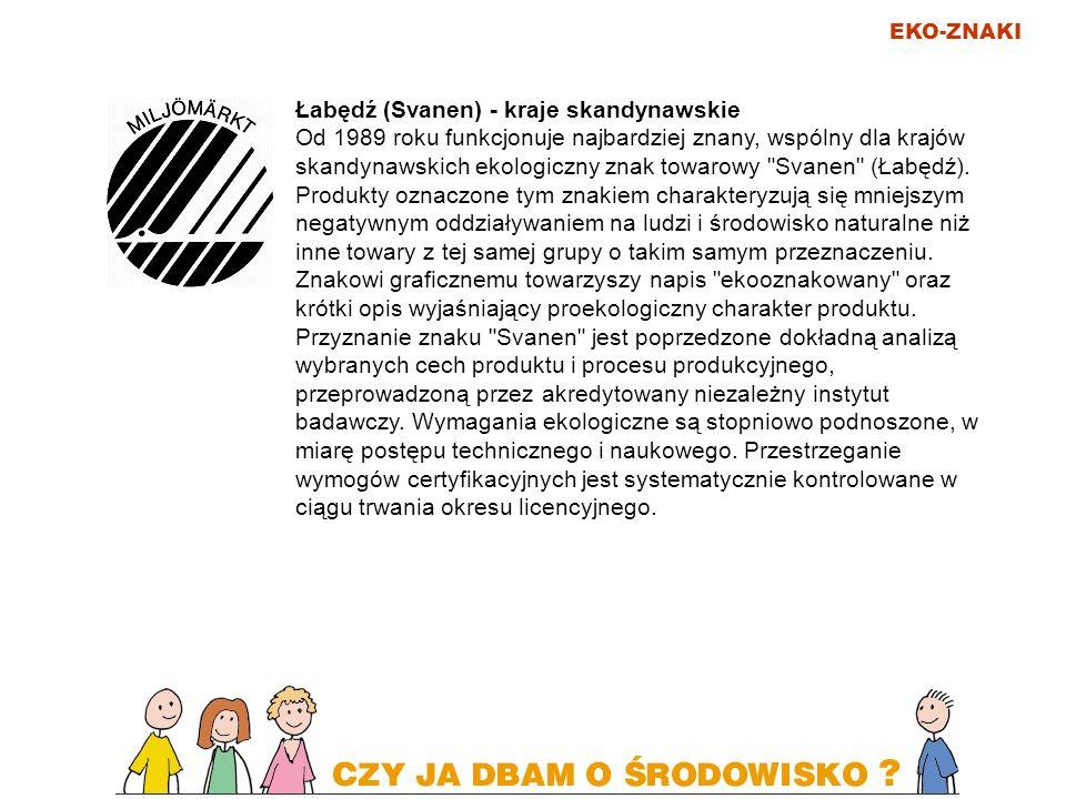 EKO-ZNAKI Łabędź (Svanen) - kraje skandynawskie Od 1989 roku funkcjonuje najbardziej znany, wspólny dla krajów skandynawskich ekologiczny znak towarow