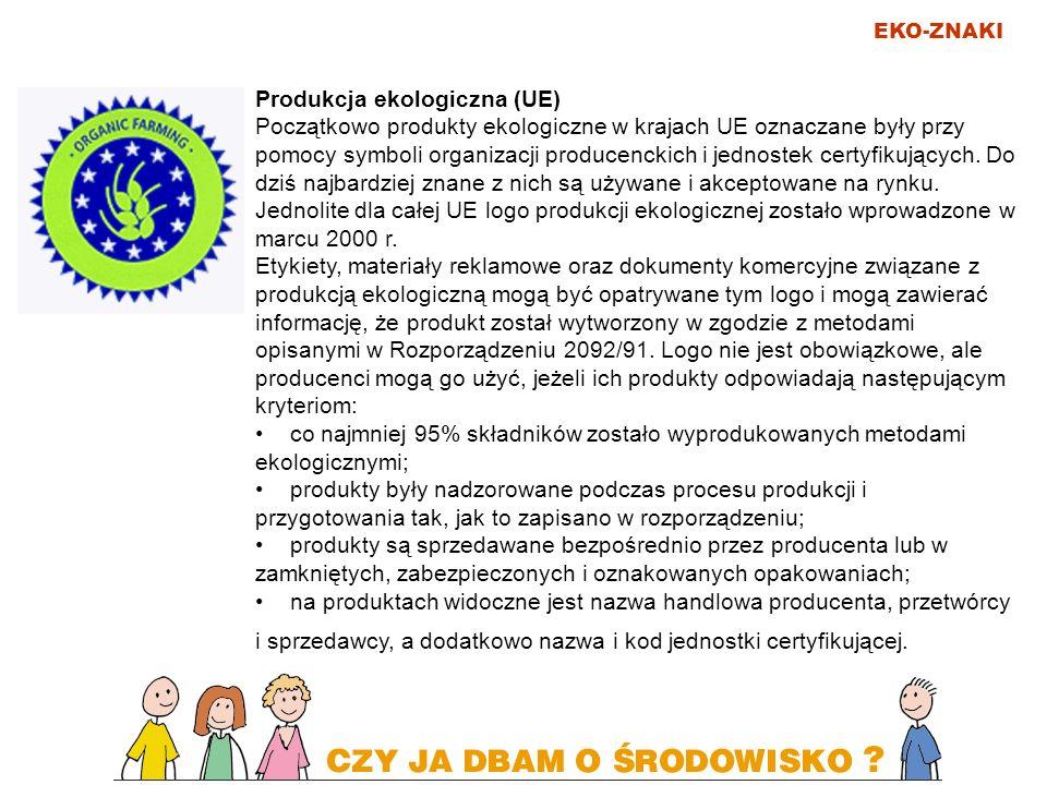EKO-ZNAKI Produkcja ekologiczna (UE) Początkowo produkty ekologiczne w krajach UE oznaczane były przy pomocy symboli organizacji producenckich i jedno