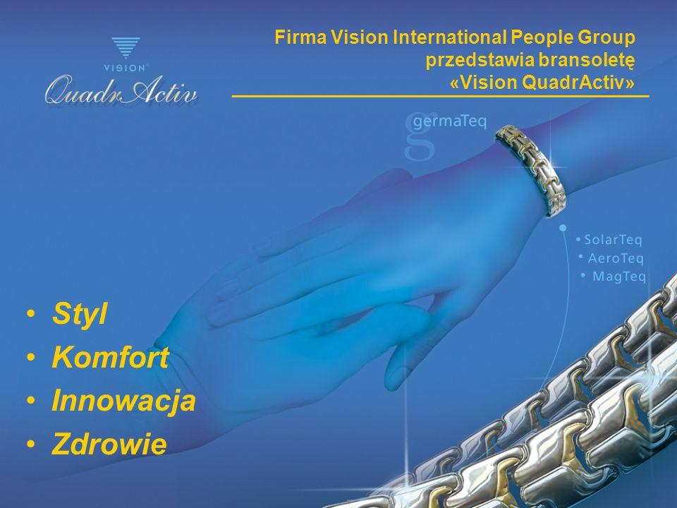 Firma Vision International People Group przedstawia bransoletę «Vision QuadrActiv» Styl Komfort Innowacja Zdrowie