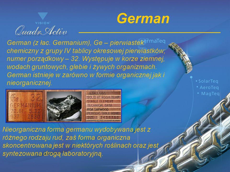 German German (z łac. Germanium), Ge – pierwiastek chemiczny z grupy IV tablicy okresowej pierwiastków; numer porządkowy – 32. Występuje w korze ziemn