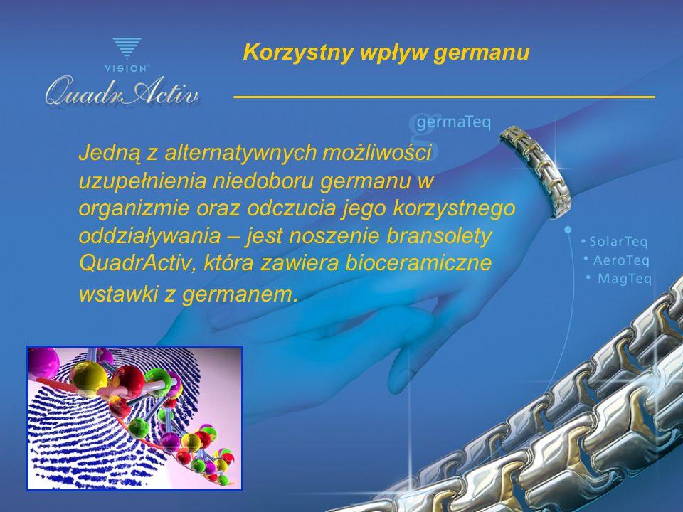 Korzystny wpływ germanu Jedną z alternatywnych możliwości uzupełnienia niedoboru germanu w organizmie oraz odczucia jego korzystnego oddziaływania – j