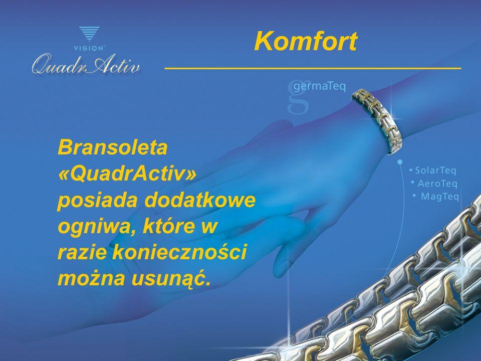 Komfort Bransoleta «QuadrActiv» posiada dodatkowe ogniwa, które w razie konieczności można usunąć.