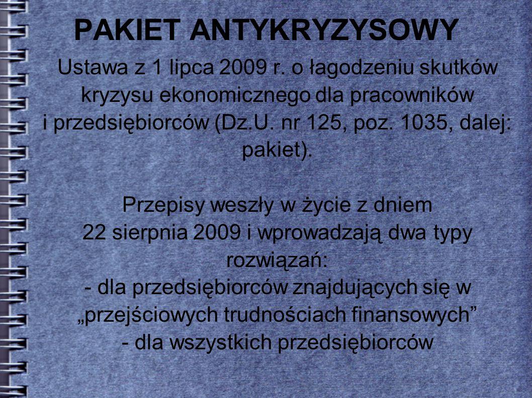 PAKIET ANTYKRYZYSOWY Ustawa z 1 lipca 2009 r.