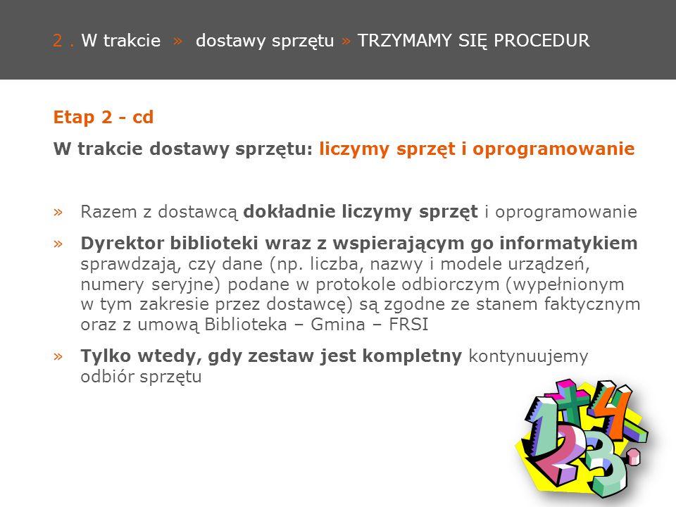 2. W trakcie » dostawy sprzętu » TRZYMAMY SIĘ PROCEDUR Etap 2 - cd W trakcie dostawy sprzętu: liczymy sprzęt i oprogramowanie »Razem z dostawcą dokład