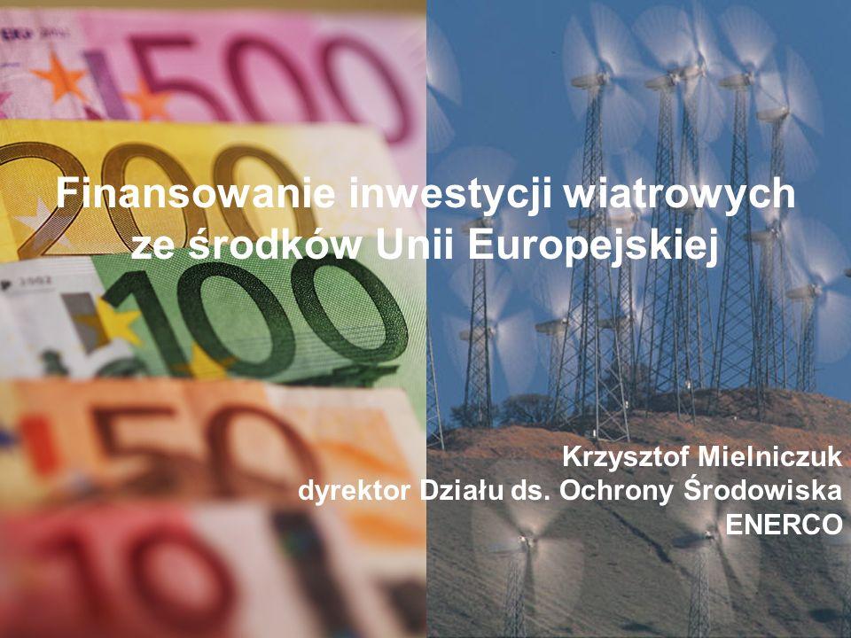 1 Finansowanie inwestycji wiatrowych ze środków Unii Europejskiej Krzysztof Mielniczuk dyrektor Działu ds.