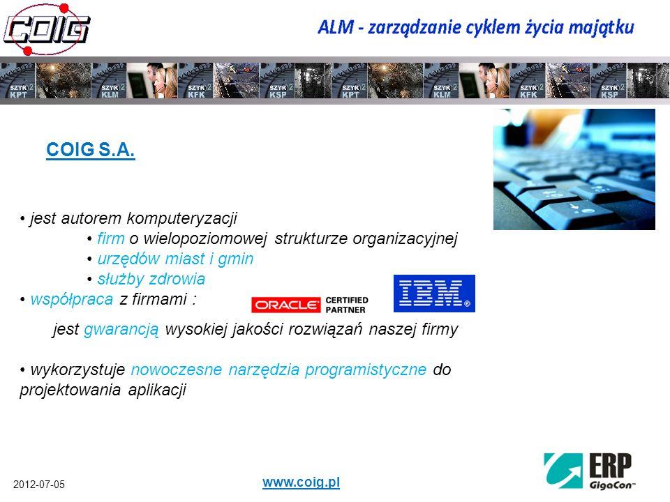 2012-07-05 www.coig.pl COIG S.A. jest autorem komputeryzacji firm o wielopoziomowej strukturze organizacyjnej urzędów miast i gmin służby zdrowia wspó