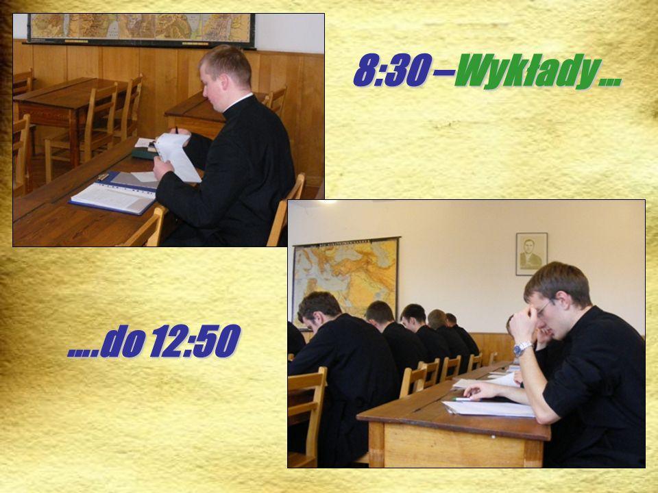 8:30 –Wykłady … ….do 12:50