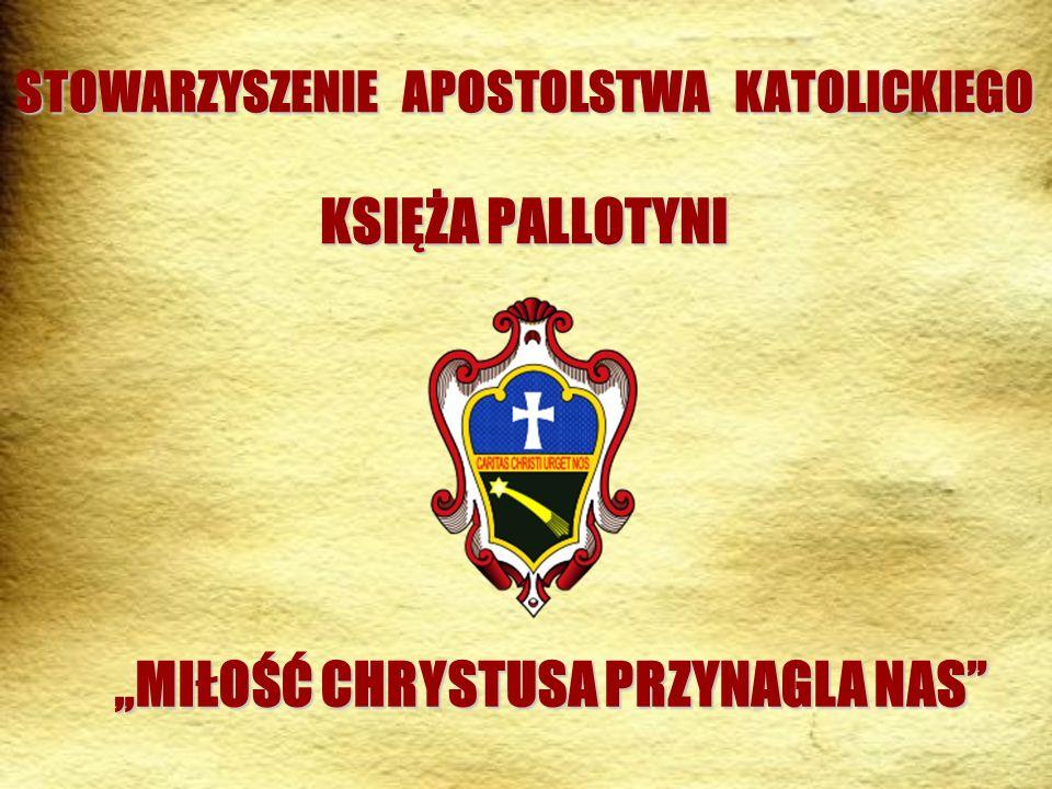 STOWARZYSZENIE APOSTOLSTWA KATOLICKIEGO KSIĘŻA PALLOTYNI MIŁOŚĆ CHRYSTUSA PRZYNAGLA NAS