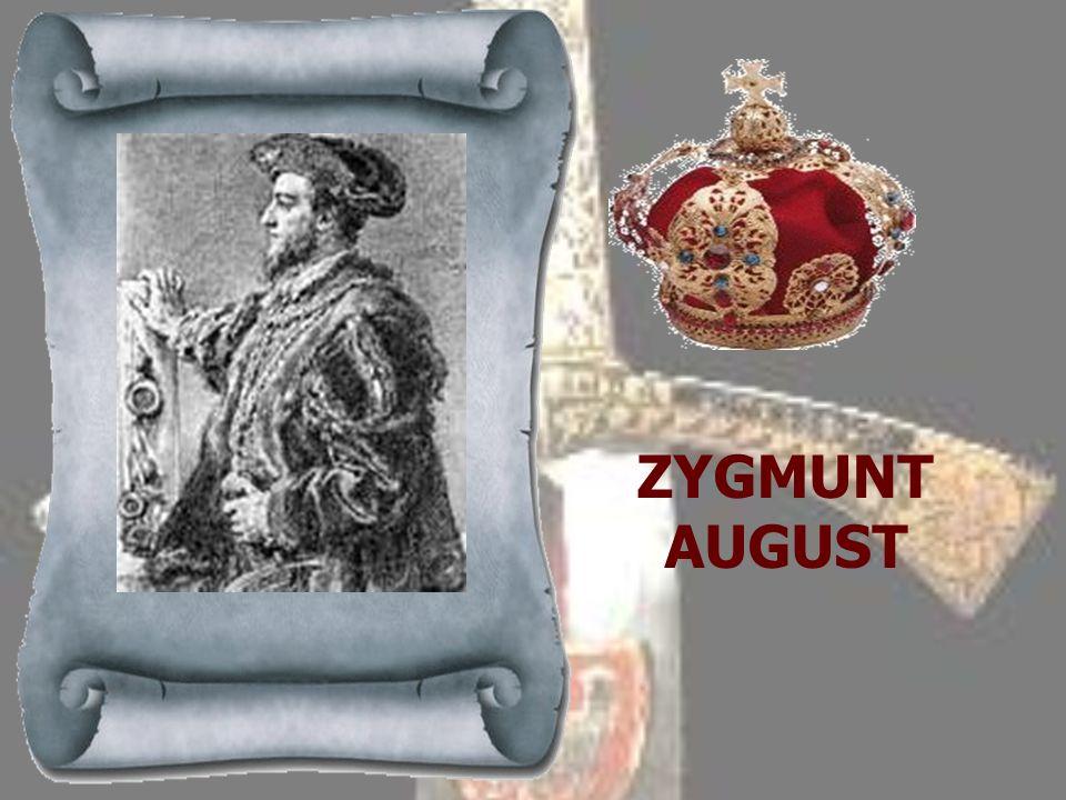 ZYGMUNT STARY 1506-1548 Najmłodszy syn Kazimierza Jagiellończyka, objął tron polski i litewski po śmierci brata Aleksandra. Za panowania Zygmunta oraz