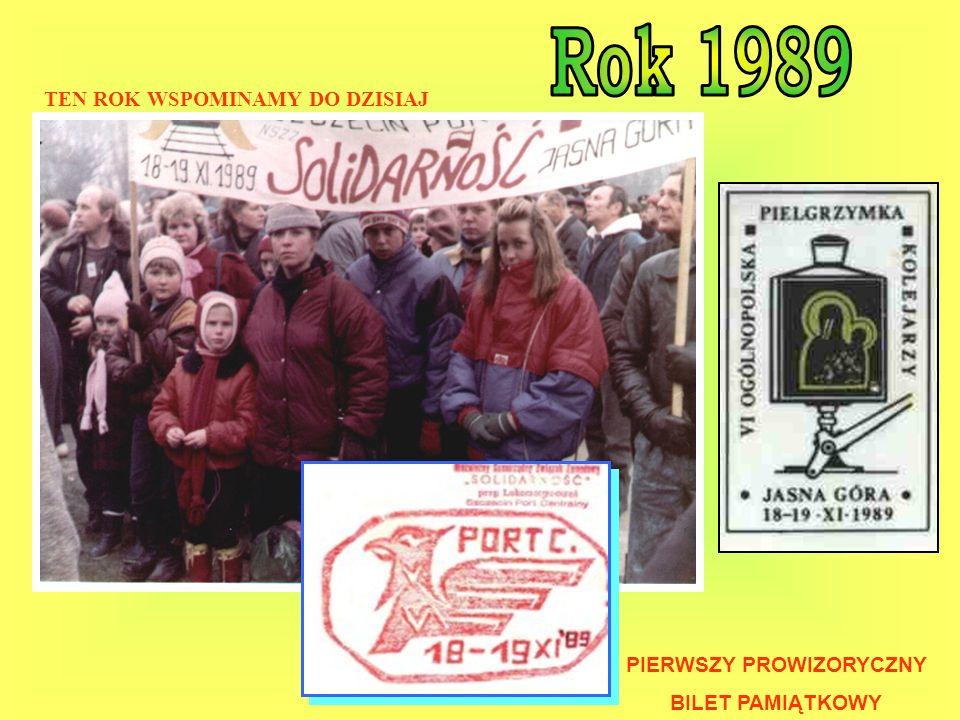 NASZE WSPÓLNE PIELGRZYMOWANIE ŚRODOWISKA KOLEJARSKIEGO SIĘGA ROKU 1989.