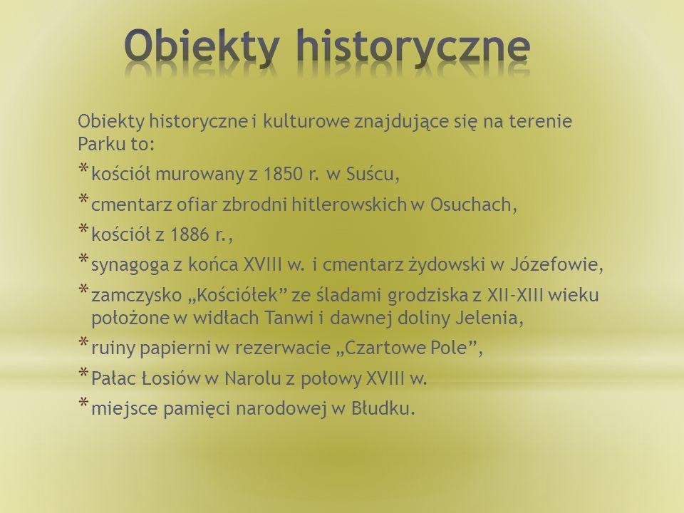 Obiekty historyczne i kulturowe znajdujące się na terenie Parku to: * kościół murowany z 1850 r. w Suścu, * cmentarz ofiar zbrodni hitlerowskich w Osu