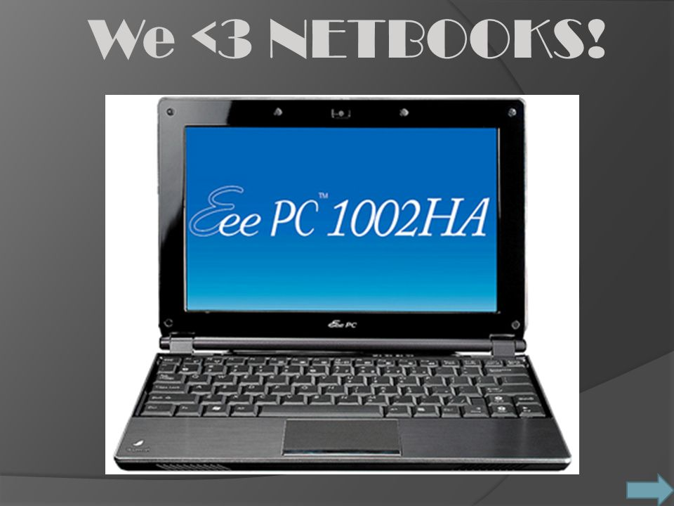 We <3 NETBOOKS!