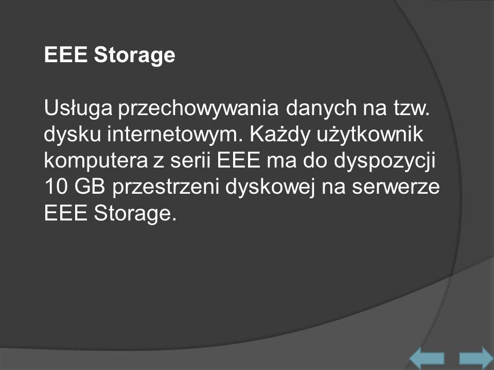 EEE Storage Usługa przechowywania danych na tzw. dysku internetowym.