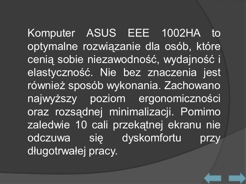 Komputer ASUS EEE 1002HA to optymalne rozwiązanie dla osób, które cenią sobie niezawodność, wydajność i elastyczność.