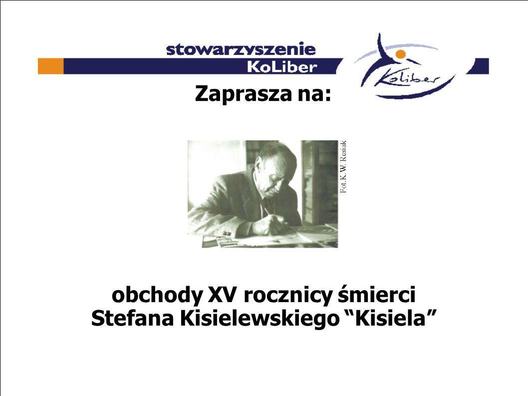 obchody XV rocznicy śmierci Stefana Kisielewskiego Kisiela Zaprasza na: Fot.K.W. Resiak
