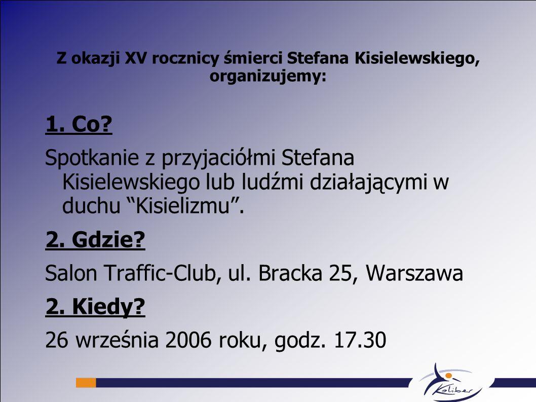 Z okazji XV rocznicy śmierci Stefana Kisielewskiego, organizujemy: 1.